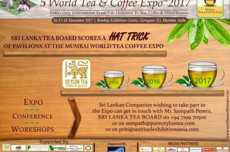SRILANKA TEA BOARD SCORES A HAT TRICK OF PAVILIONS AT MUMBAI WORLD TEA COFFEE EXPO