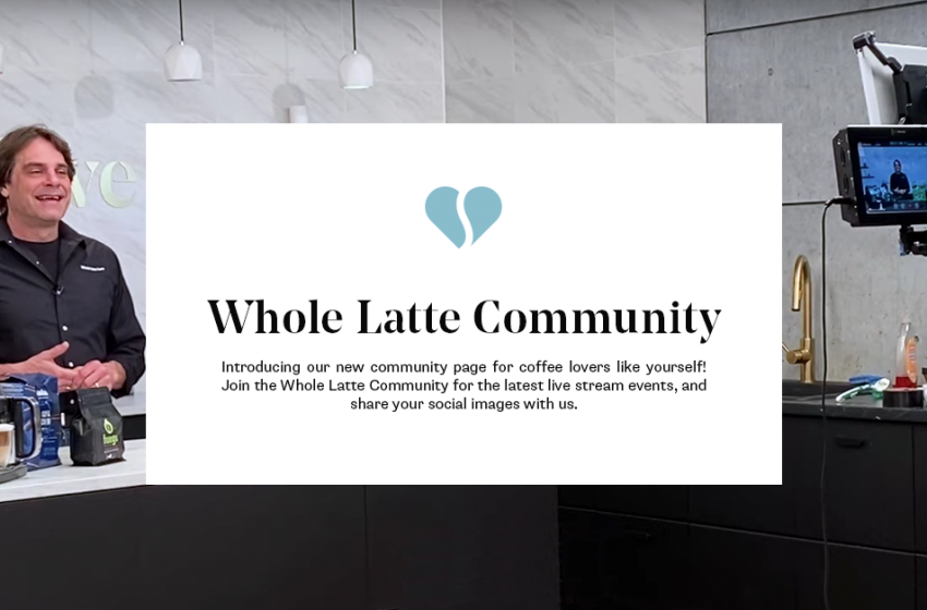 Whole Latte Love Launches Community Page And Live Stream Events To Bring People Together Amid Pandemic